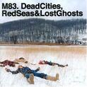 Dead Cities, Red Seas & Lost Ghosts = CD 2