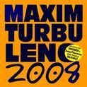 Maxim Turbulenc 2008