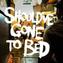 Shouldve gone to bed EP