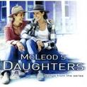McLeod's Daughters: Songs From The Series Volume 1