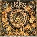 The Cross - Mad, Bad And Dangerous To Know