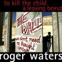 To Kill the Child/Leaving Beirut (singl)
