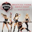 """Whatcha Think About That"""" (featuring Missy Elliott)"""