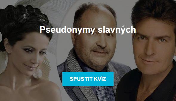Kvíz - pseudonymy slavných