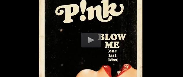 Pink - Blow Me