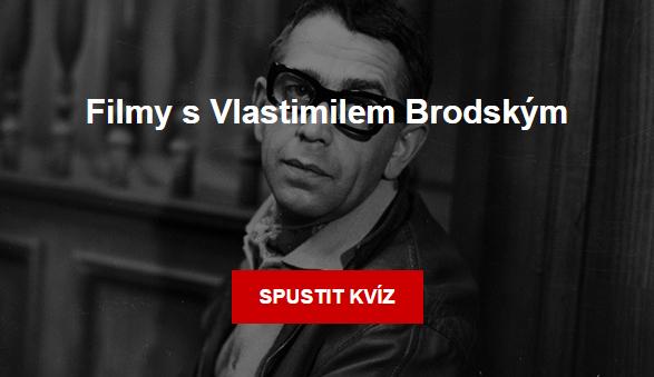 Kvíz - Filmy s Vlastimilem Brodským