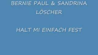 Bernie Paul & Sandrina Löscher - Halt mi einfach fest