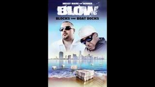 BLOW ...MESSY MARV,BERNER, JOE BLOW..PROD BY MAXWELLSMART