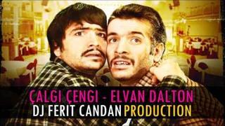 ♫ CALGI CENGI - ELVAN DALTON 2011 ( DJ FERIT CANDAN REMIX )