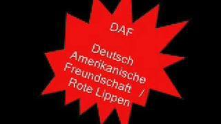 DAF Deutsch Amerikanische Freundschaft/ Rote Lippen