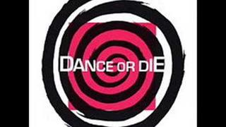 Dance Or Die - Dance Or Die