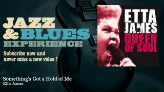 Etta James - Something's Got a Hold of Me - JazzAndBluesExperience
