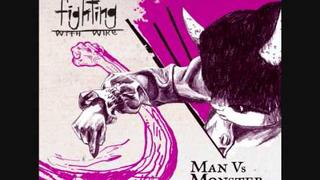 Fighting With Wire - Last Love Song