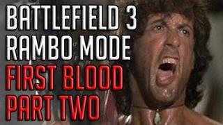 FIRST BLOOD PART TWO - RAMBO MODE - Battlefield 3!