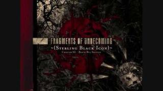 Fragments Of Unbecoming-Weave Their Barren Path