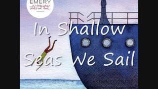 In Shallow Seas We Sail - Emery + Lyrics