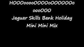 Jaguar Skills Bank Holiday Mini Mini Mix