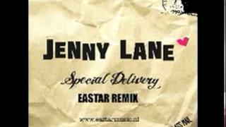 JENNY LANE - SPECIAL DELIVERY (EASTAR REMIX)