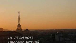 LA VIE EN ROSE - European Jazz Trio