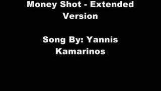 Money Shot - Extended Version By: Yannis Kamarinos