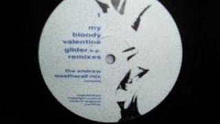 My Bloody Valentine Glider EP Remixes (Andrew Weatherall)