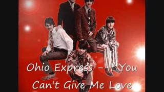 Ohio Express - If You Can't Give Me Love