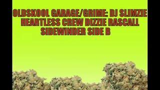 OLD SKOOL GARAGE / GRIME: DJ SLIMZIE - HEARTLESS CREW - DIZZIE RASCAL - SIDEWINDER SIDE B