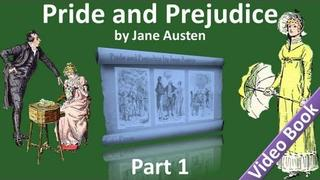 Part 1 - Pride and Prejudice by Jane Austen (Chs 01-15)
