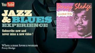 Percy Sledge - When a man loves a woman - JazzAndBluesExperience