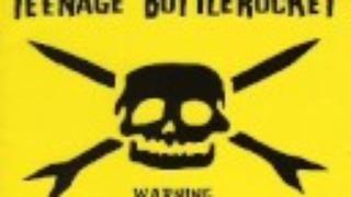 Teenage Bottlerocket - Crawling back to you