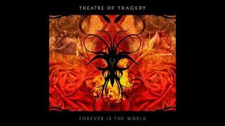 Theatre Of Tragedy - Forever is the World (2009) - Hollow