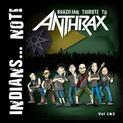 Indians... Not! - Brazilian Tribute To ANTHRAX