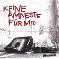 Keine Amnestie für MTV