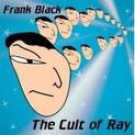 Cult of Ray (1999)