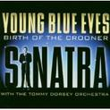 Young Blue Eyes: Birth Of A Crooner