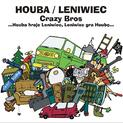 Crazy Bros- Houba vs. Leniwiec