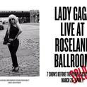 Lady Gaga Live at Roseland Ballroom Opening (Lady GaGa)