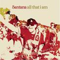 All That I Am (Santana)