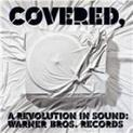 Covered, A Revolution In Sound (Various Artists)
