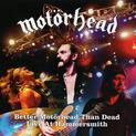 Better Motörhead Than Dead: Live at Hammersmith