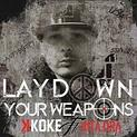 K Koke - Lay Down Your Weapons