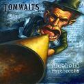 Tom Waits - Alcoholic Psychedelia (Remixovaný bootleg)