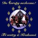 Do Evropy nechceme - Tři sestry & Krakonoš (2000)