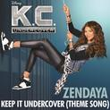 "Keep It Undercover (Theme Song From ""K.C. Undercover"")"