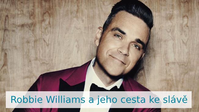 Robbie Williams: životopis