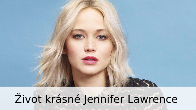 Jennifer Lawrence - životopis