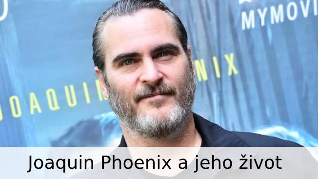 Joaquin Phoenix: životopis
