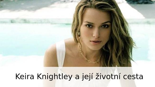 Keira Knightley: životopis