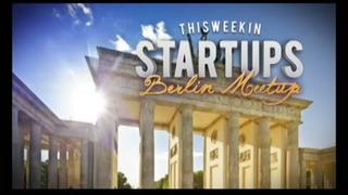 - Startups - TWiST Berlin Meetup- TWiST #233