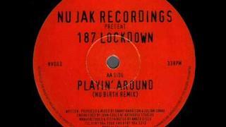 (1997 UK-G) 187 Lockdown - Playin Around (Nu Birth Remix)
